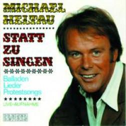 Michael Heltau  Statt zu Singen