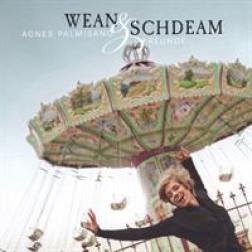 Wean und  Schdeam                      Agnes Palmisano