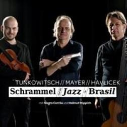 Schrammel und die Jazz via Brasil