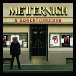 G´schichtldrucker   Metternich