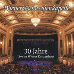 30 Jahre - Live im Wiener Konzerthaus   Wiener Tschuschenkapelle