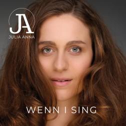 Wenn I sing   Julia Anna
