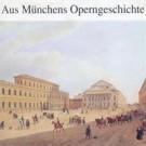 Aus Münchens Operngeschichte  1900-45