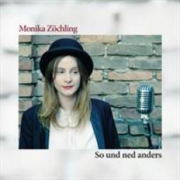 So und ned anders  Monika Zöchling