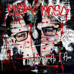 Take me as I am  Micky Mosa
